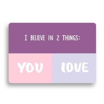 Открытка с конвертом I believe in 2 things