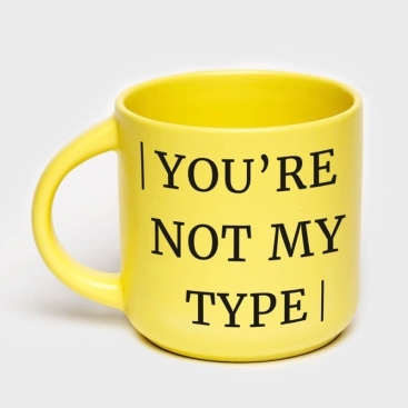 Yellow cup You're not my type